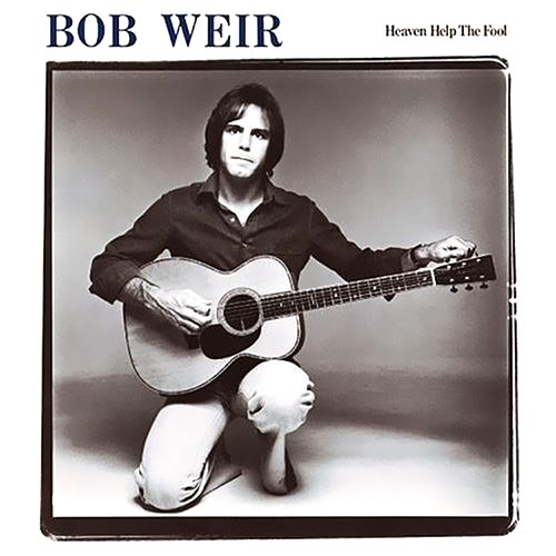 Bob Weir ‎– Heaven Help The Fool