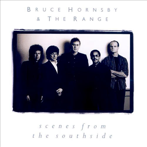 Bruce Hornsby the Range - Scenes From The Southside