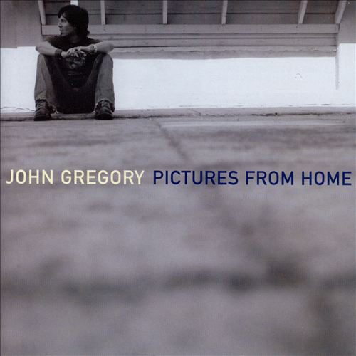 John Gregory - Pictures From Home