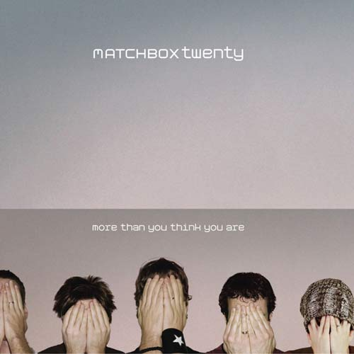 Matchbox Twenty - More Than You Think You Are